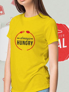 Always Hungry Unisex Cotton T Shirts