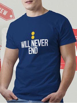 Will Never End Unisex Cotton T Shirts