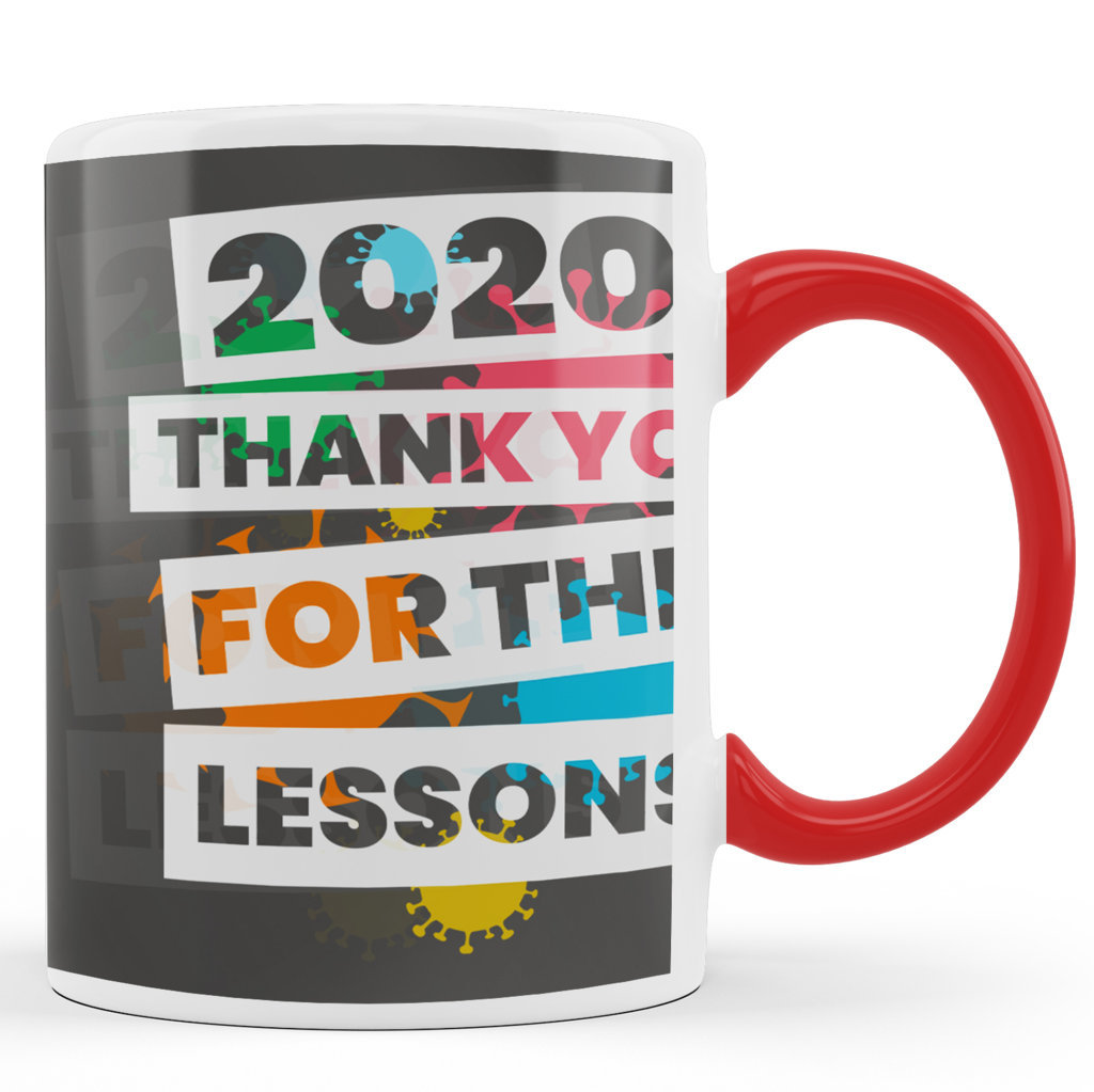 Printed Ceramic Coffee Mug | Thanks You 2020 For The Lessons  |Happy New Year 2021 Mug | 325 Ml