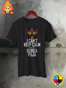 I CanT Keep Calm Because Its Durga Puja Black T-Shirt