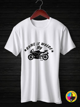 Home Is Where My Motorcycle Is Round Neck Half Sleeves Cotton Tshirt