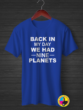 Back In Day We Had Nine Planets T-shirt.