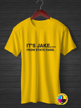 Its Jake From State Farm T-shirt.