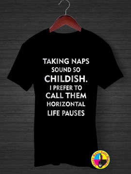 Taking Nap Sound So Childish T-shirt.