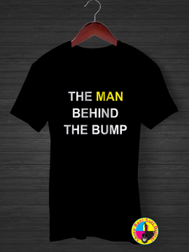 The Man Behind The Bump T-shirt.