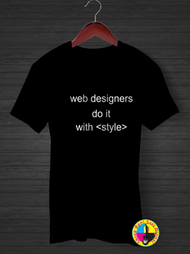 Web Designers Do It With Style T-shirt.